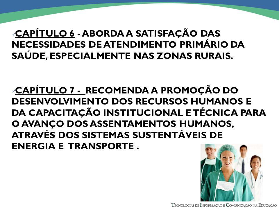 CAPÍTULO 6 - ABORDA A SATISFAÇÃO DAS NECESSIDADES DE ATENDIMENTO PRIMÁRIO DA SAÚDE, ESPECIALMENTE NAS ZONAS RURAIS.