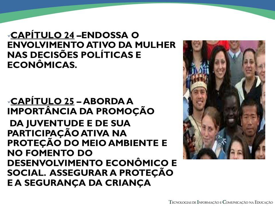 CAPÍTULO 24 –ENDOSSA O ENVOLVIMENTO ATIVO DA MULHER NAS DECISÕES POLÍTICAS E ECONÔMICAS.