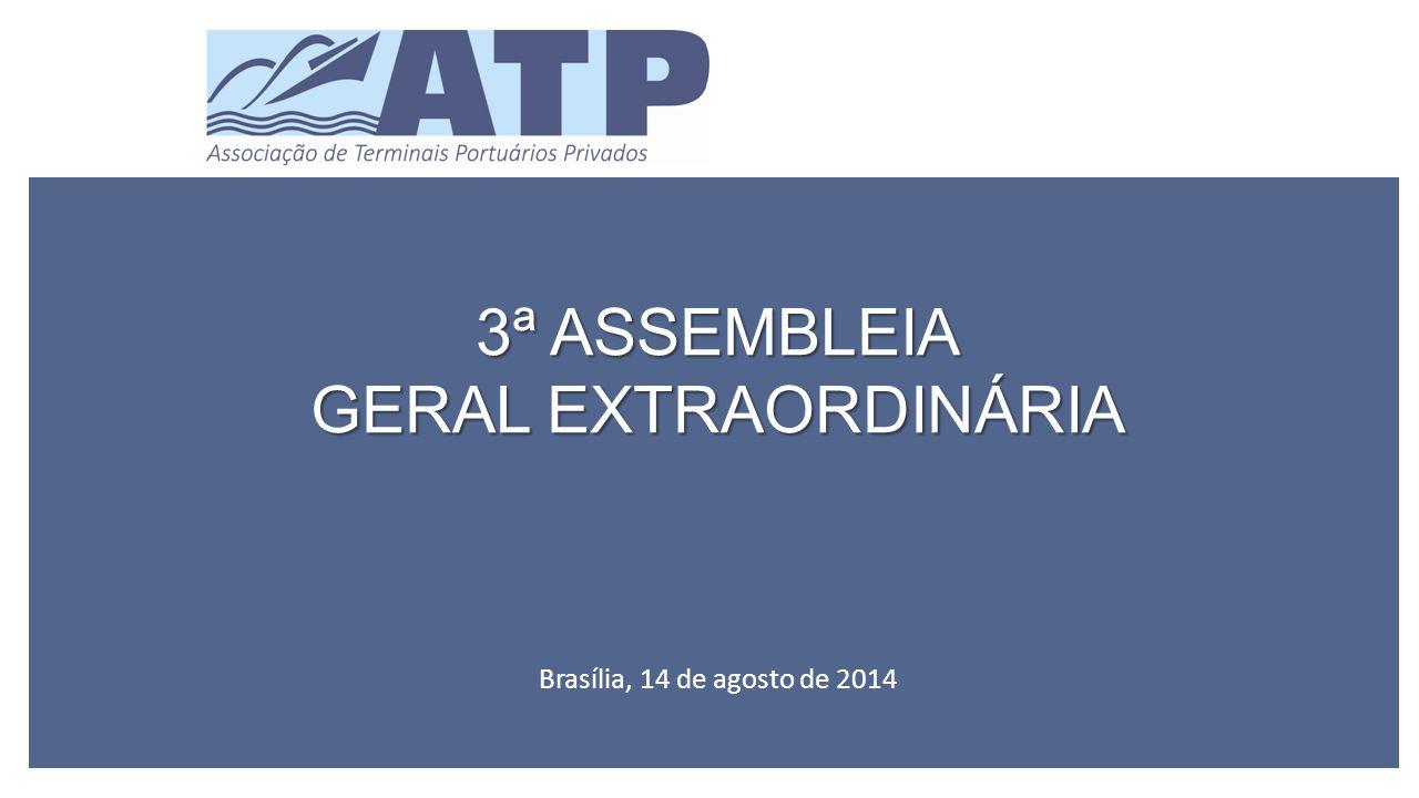 3ª ASSEMBLEIA GERAL EXTRAORDINÁRIA Brasília, 14 de agosto de 2014