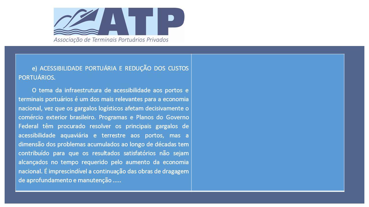 e) ACESSIBILIDADE PORTUÁRIA E REDUÇÃO DOS CUSTOS PORTUÁRIOS.