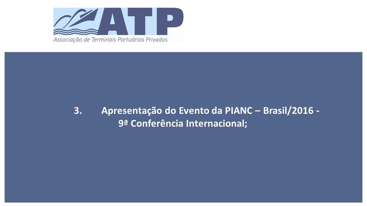 3.Apresentação do Evento da PIANC – Brasil/2016 - 9ª Conferência Internacional;