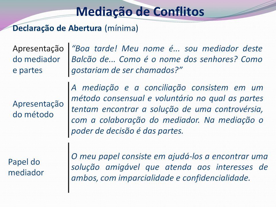 Declaração de Abertura (mínima) Mediação de Conflitos