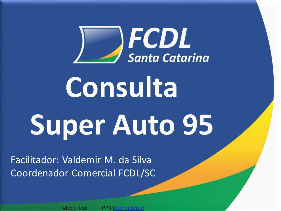 Consulta Super Auto 95 Facilitador: Valdemir M.