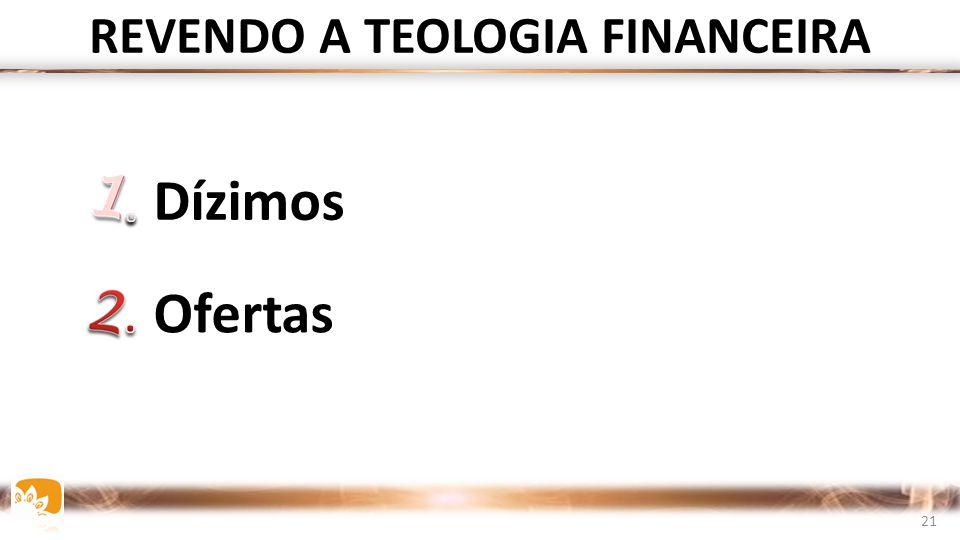 Dízimos Ofertas Dízimos REVENDO A TEOLOGIA FINANCEIRA 21