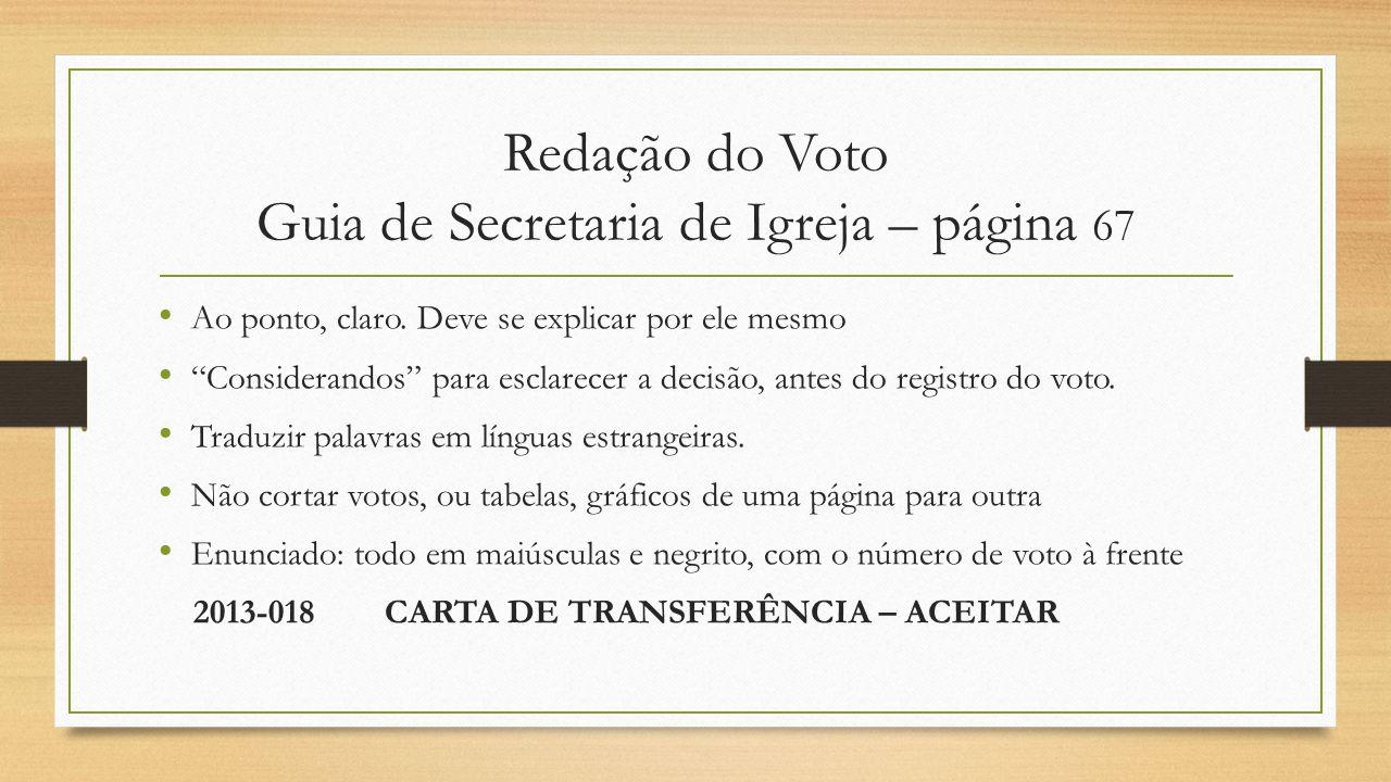 """Redação do Voto Guia de Secretaria de Igreja – página 67 Ao ponto, claro. Deve se explicar por ele mesmo """"Considerandos"""" para esclarecer a decisão, an"""