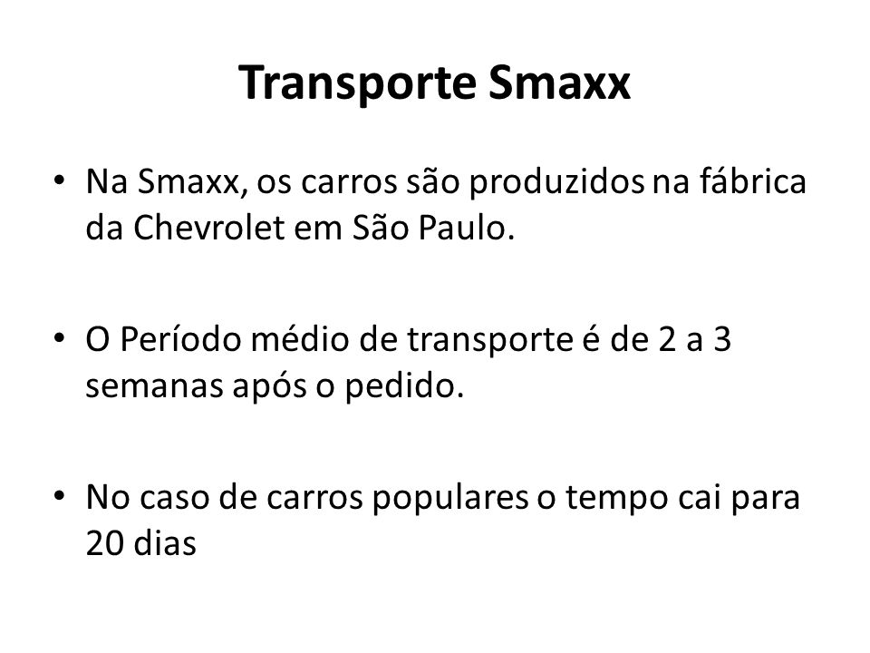 Transporte Smaxx É necessário manter um estoque mínimo de 3 dias.