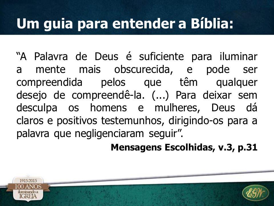 """Um guia para entender a Bíblia: """"A Palavra de Deus é suficiente para iluminar a mente mais obscurecida, e pode ser compreendida pelos que têm qualquer"""
