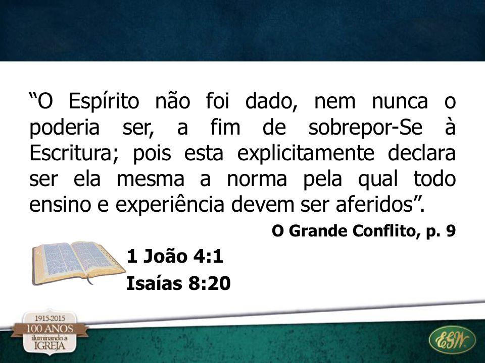 """""""O Espírito não foi dado, nem nunca o poderia ser, a fim de sobrepor-Se à Escritura; pois esta explicitamente declara ser ela mesma a norma pela qual"""