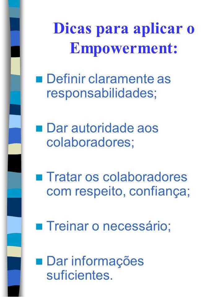"""Empowerment """"Empoderamento"""" Dar aos colabora- dores a autoridade para tomar decisões (decisões operacionais). Delegar"""