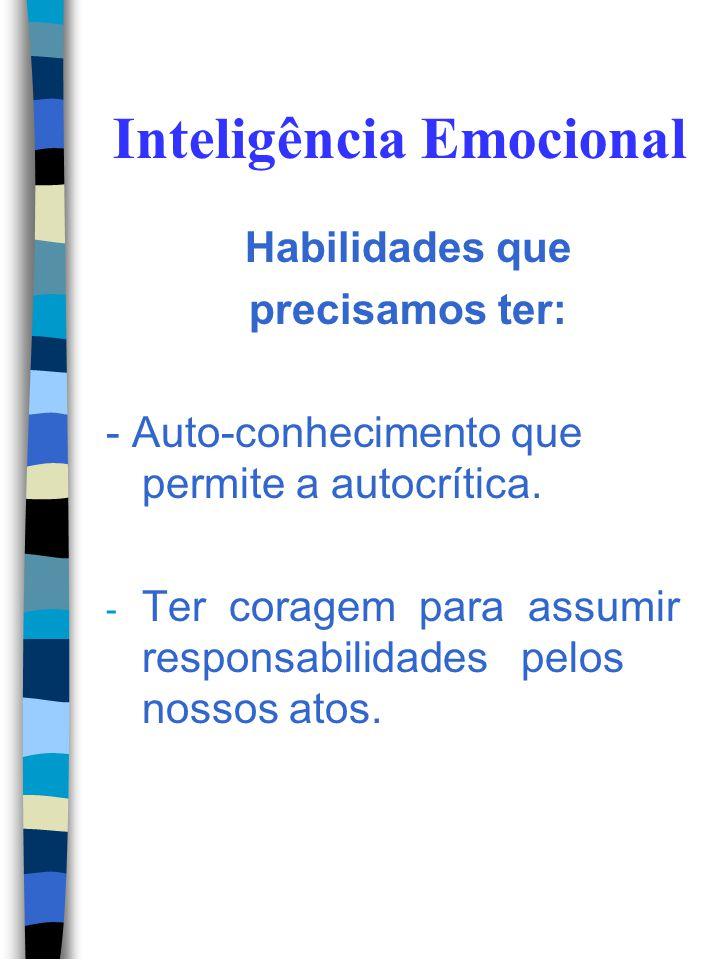 Inteligência Emocional No mundo atual, tão competitivo, é indispensável conhecermos o comportamento humano. É preciso reconhecer atitudes racionais e