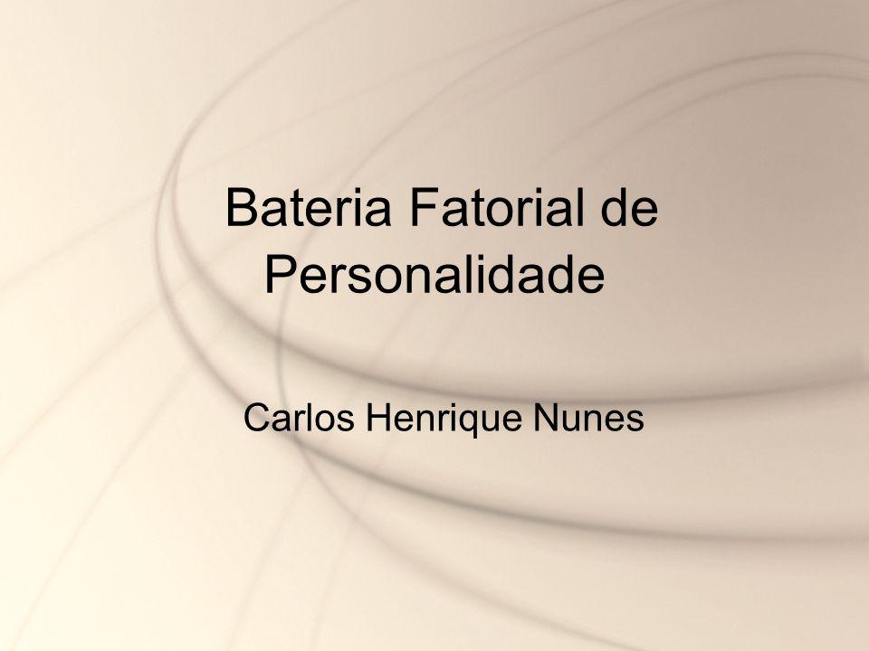 Bateria Fatorial de Personalidade Carlos Henrique Nunes