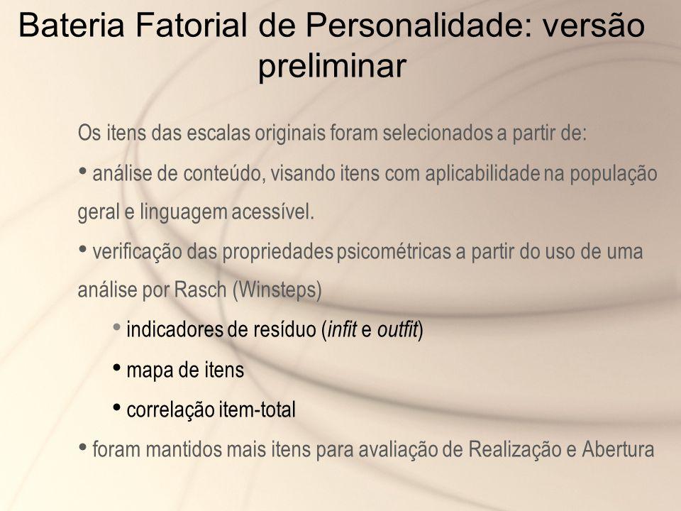 Bateria Fatorial de Personalidade: versão preliminar Os itens das escalas originais foram selecionados a partir de: análise de conteúdo, visando itens