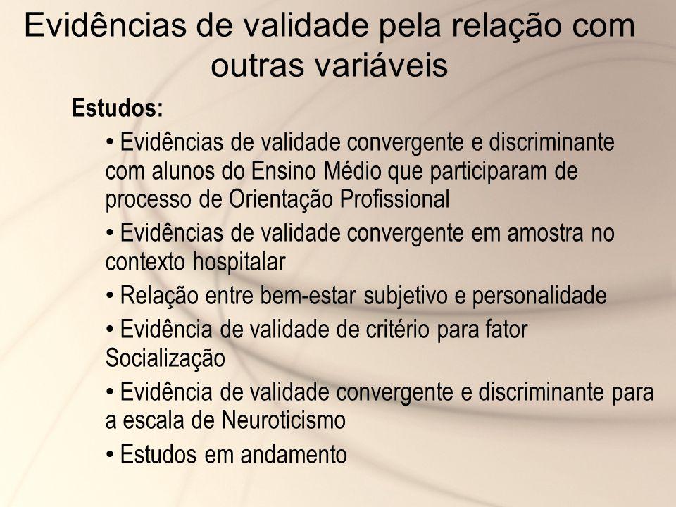 Evidências de validade pela relação com outras variáveis Estudos: Evidências de validade convergente e discriminante com alunos do Ensino Médio que pa