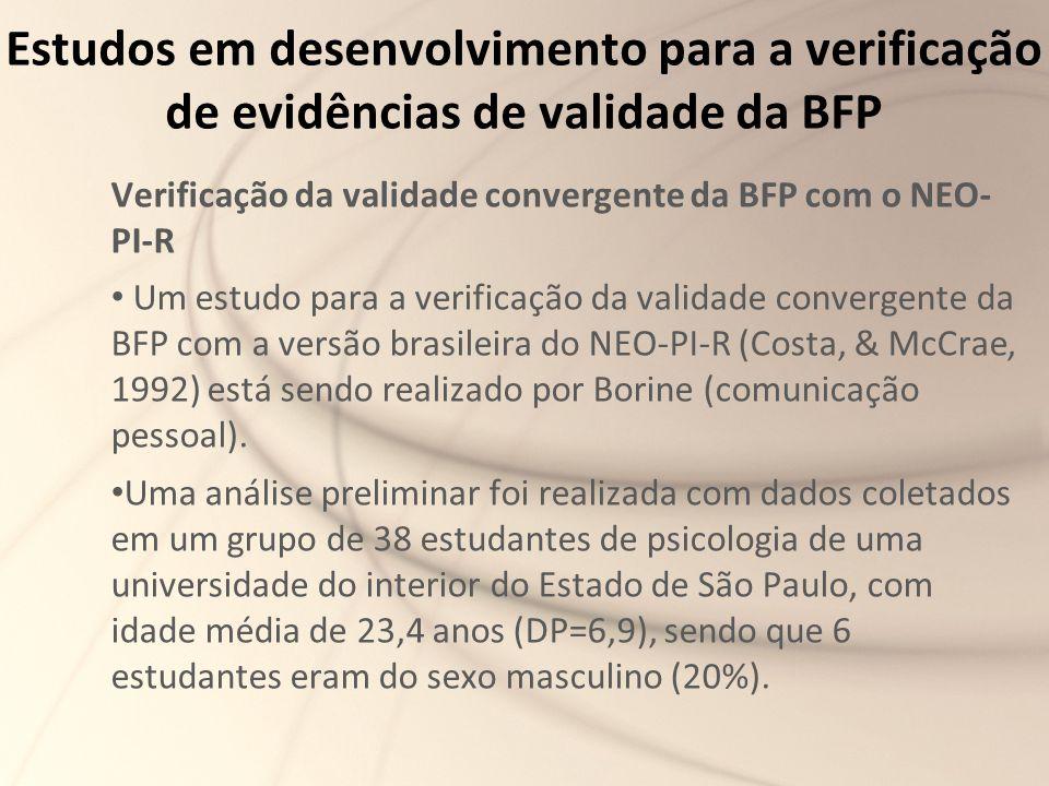 Estudos em desenvolvimento para a verificação de evidências de validade da BFP Verificação da validade convergente da BFP com o NEO- PI-R Um estudo pa