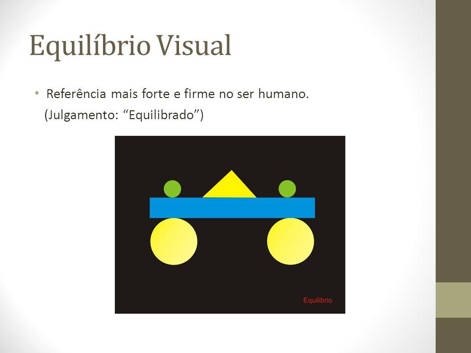 Equilíbrio Visual Referência mais forte e firme no ser humano. (Julgamento: Desequilibrado )