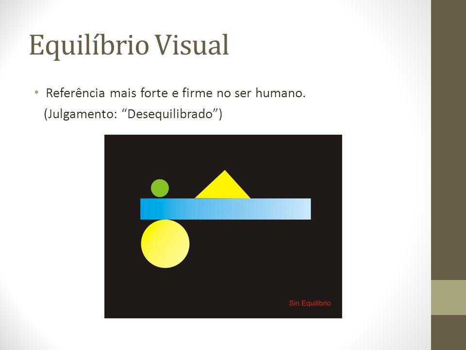 """Equilíbrio Visual Referência mais forte e firme no ser humano. (Julgamento: """"Desequilibrado"""")"""