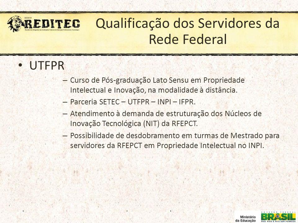 Qualificação dos Servidores da Rede Federal UTFPR – Curso de Pós-graduação Lato Sensu em Propriedade Intelectual e Inovação, na modalidade à distância
