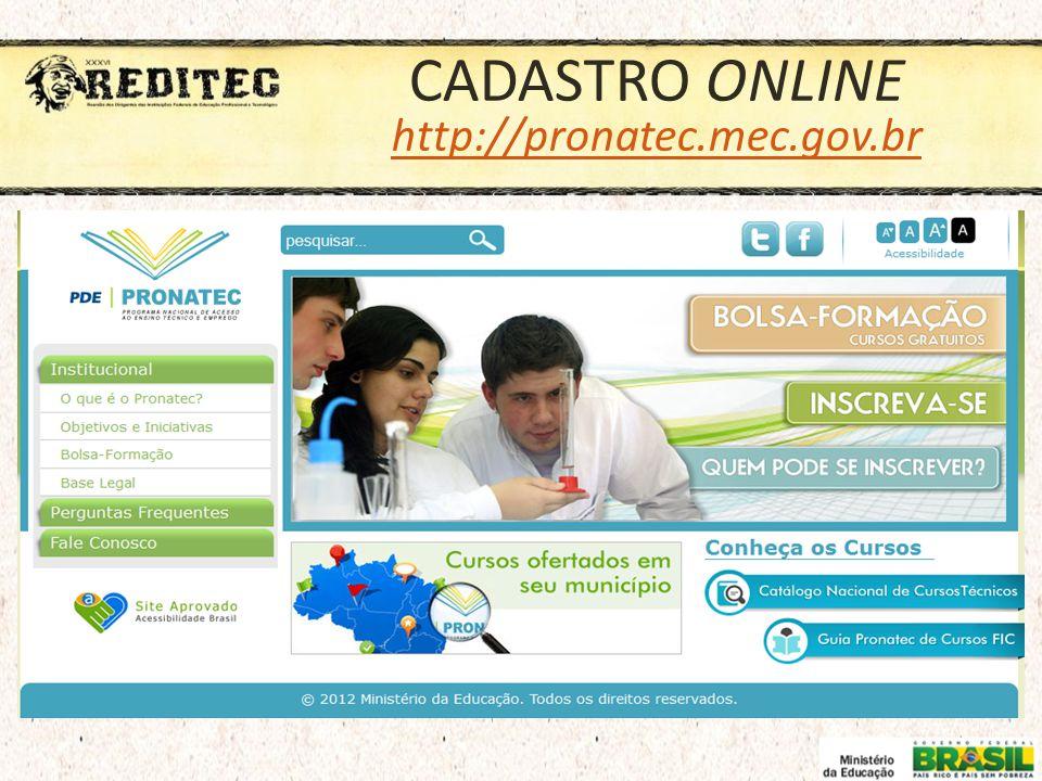CADASTRO ONLINE http://pronatec.mec.gov.br http://pronatec.mec.gov.br
