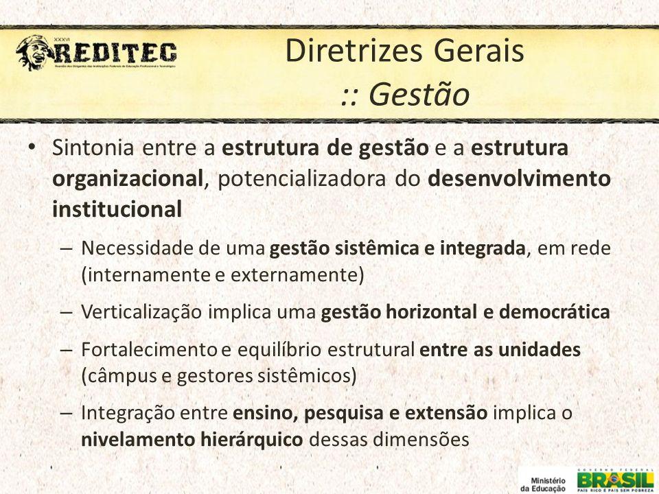 Diretrizes Gerais :: Gestão Sintonia entre a estrutura de gestão e a estrutura organizacional, potencializadora do desenvolvimento institucional – Nec