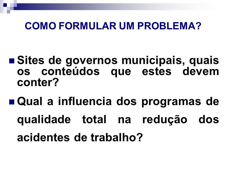 COMO FORMULAR UM PROBLEMA.Sites de governos municipais, quais os conteúdos que estes devem conter.