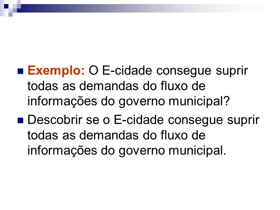 Exemplo: O E-cidade consegue suprir todas as demandas do fluxo de informações do governo municipal.