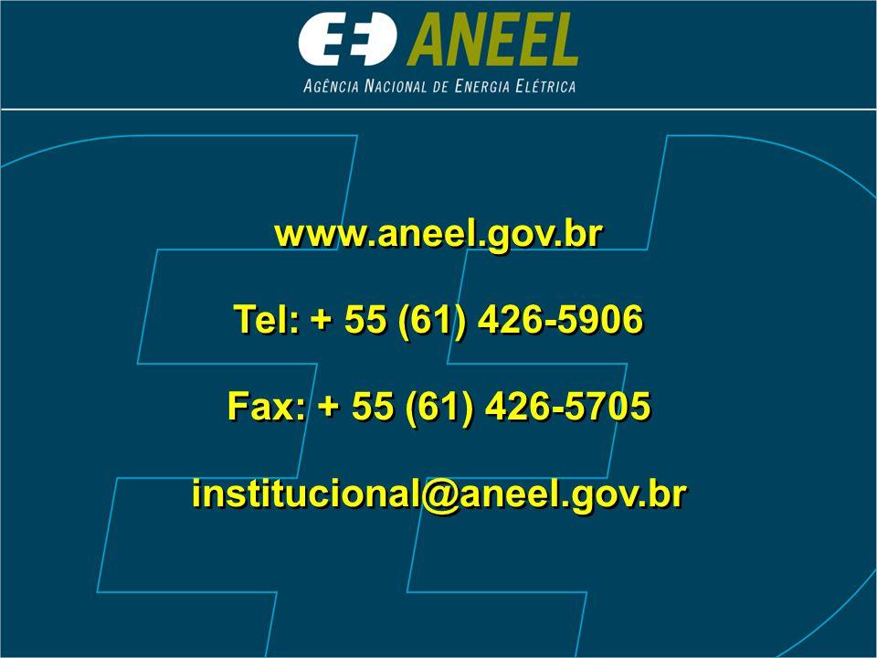 www.aneel.gov.br Tel: + 55 (61) 426-5906 Fax: + 55 (61) 426-5705 institucional@aneel.gov.br www.aneel.gov.br Tel: + 55 (61) 426-5906 Fax: + 55 (61) 426-5705 institucional@aneel.gov.br