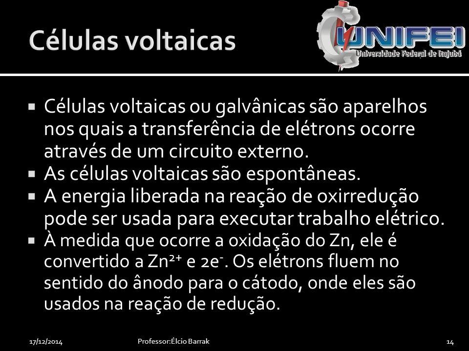  Células voltaicas ou galvânicas são aparelhos nos quais a transferência de elétrons ocorre através de um circuito externo.  As células voltaicas sã