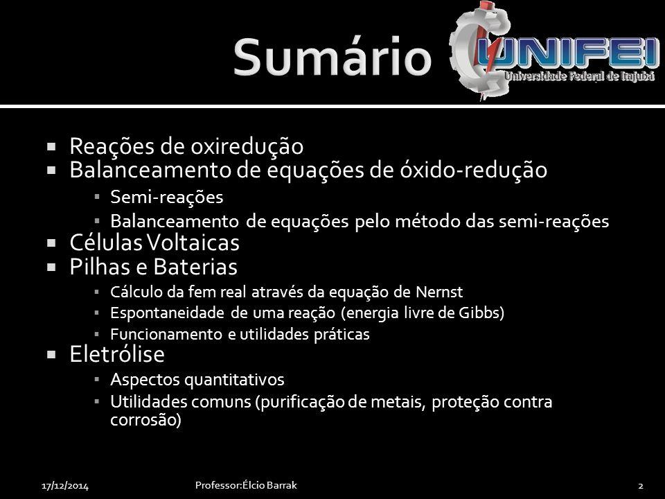  Bateria de ácido e chumbo  A bateria de ácido e chumbo foi inventada por Gaston Planté e suas reações ocorrem da seguinte forma: Professor:Élcio Barrak5317/12/2014