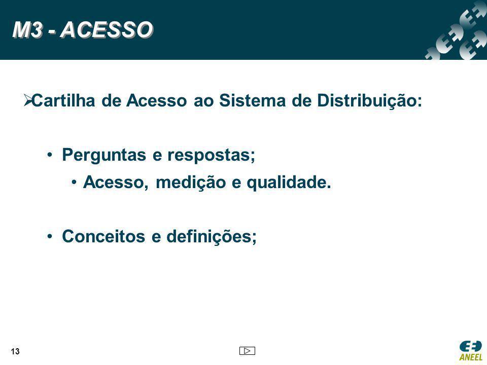  Cartilha de Acesso ao Sistema de Distribuição: Perguntas e respostas; Acesso, medição e qualidade. Conceitos e definições; M3 - ACESSO 13