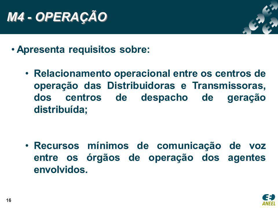 16 Apresenta requisitos sobre: Relacionamento operacional entre os centros de operação das Distribuidoras e Transmissoras, dos centros de despacho de
