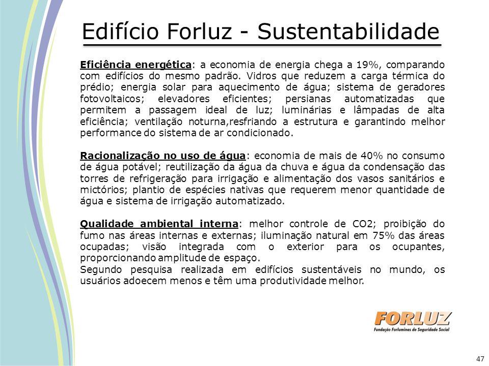 Edifício Forluz - Sustentabilidade Eficiência energética: a economia de energia chega a 19%, comparando com edifícios do mesmo padrão. Vidros que redu