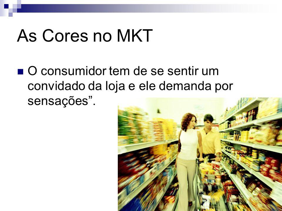 """As Cores no MKT O consumidor tem de se sentir um convidado da loja e ele demanda por sensações""""."""