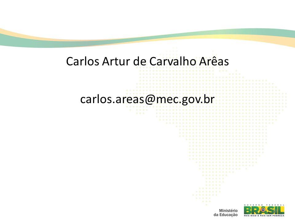 Carlos Artur de Carvalho Arêas carlos.areas@mec.gov.br 28
