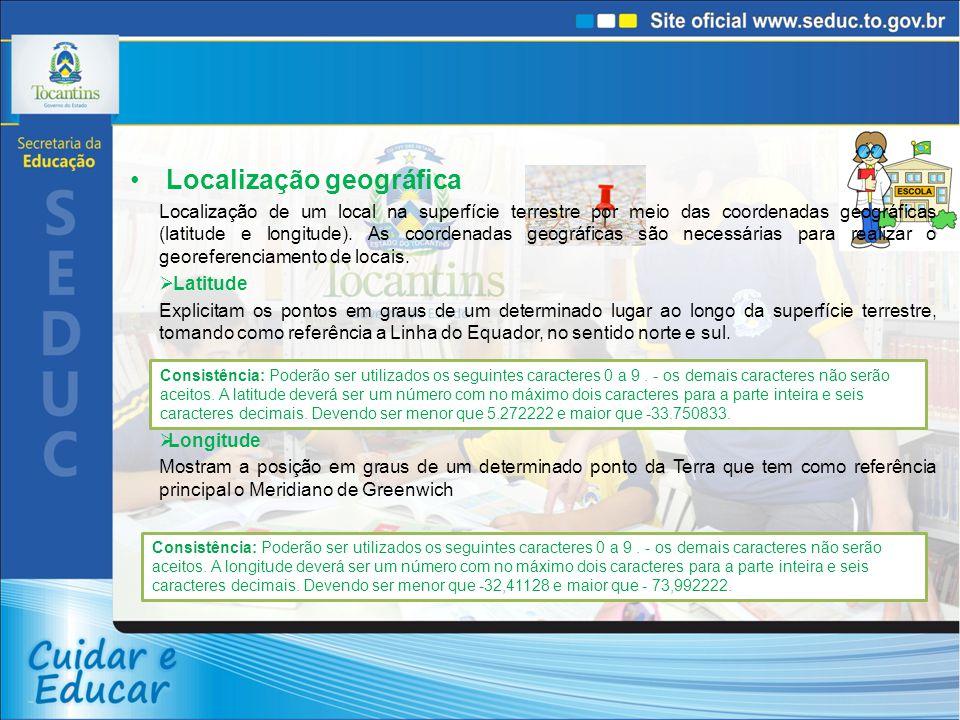 Localização geográfica Localização de um local na superfície terrestre por meio das coordenadas geográficas (latitude e longitude). As coordenadas geo
