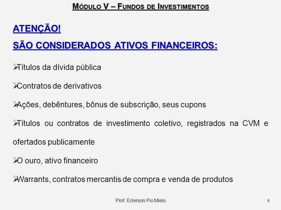 M ÓDULO V – F UNDOS DE I NVESTIMENTOS Prof.