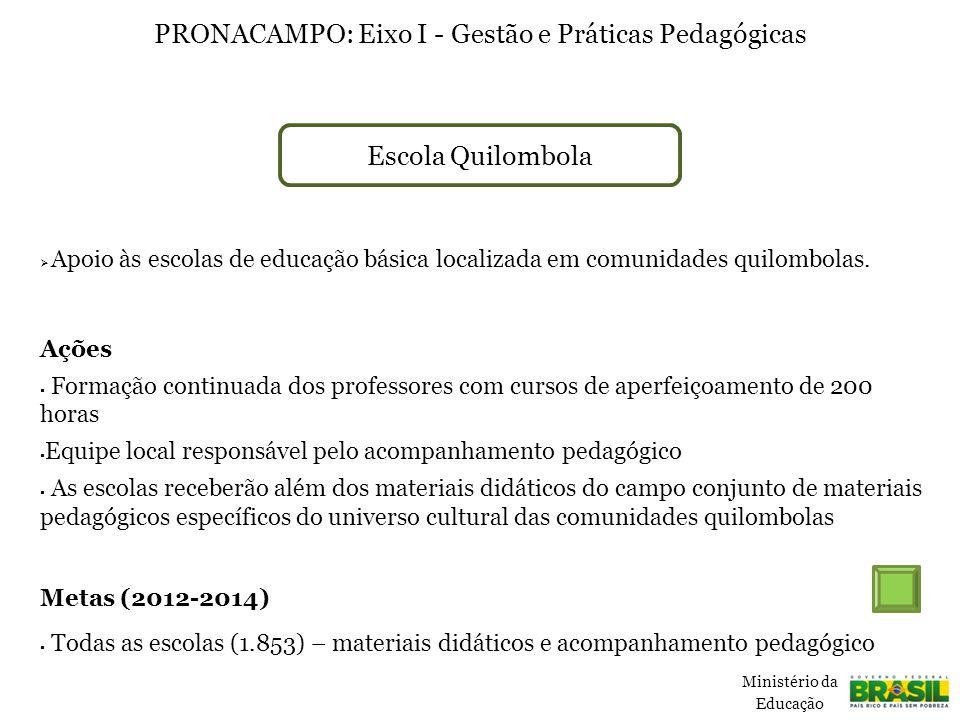 Escola Quilombola  Apoio às escolas de educação básica localizada em comunidades quilombolas.
