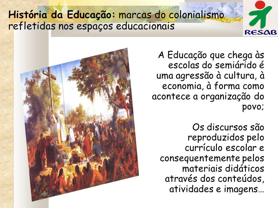 História da Educação: marcas do colonialismo refletidas nos espaços educacionais A Educação que chega às escolas do semiárido é uma agressão à cultura