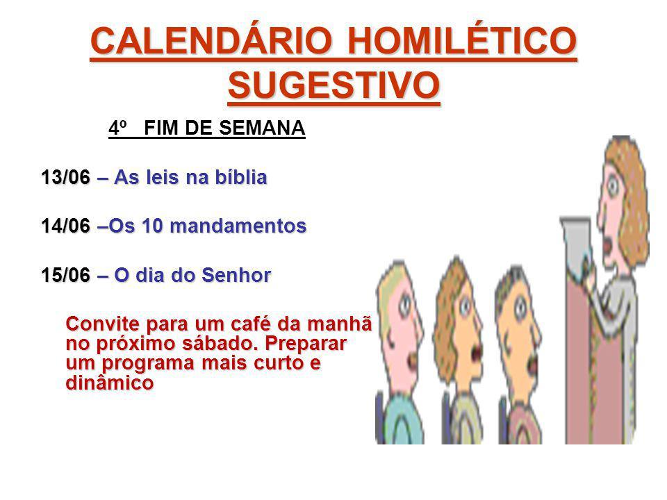 CALENDÁRIO HOMILÉTICO SUGESTIVO 4º FIM DE SEMANA 13/06 – As leis na bíblia 14/06 –Os 10 mandamentos 15/06 – O dia do Senhor Convite para um café da ma