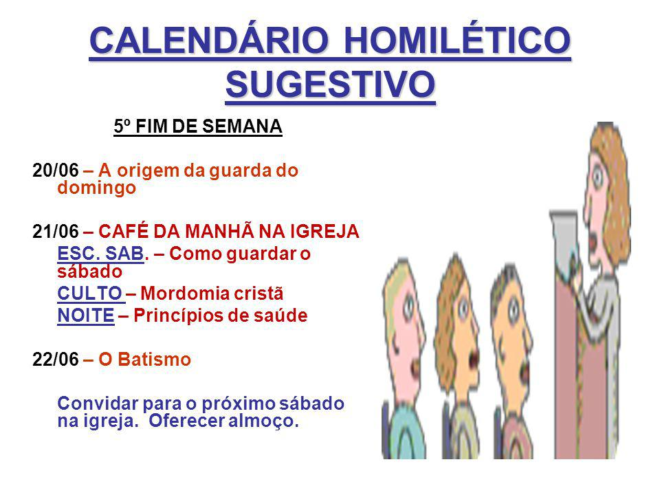 CALENDÁRIO HOMILÉTICO SUGESTIVO 5º FIM DE SEMANA 20/06 – A origem da guarda do domingo 21/06 – CAFÉ DA MANHÃ NA IGREJA ESC. SAB. – Como guardar o sába