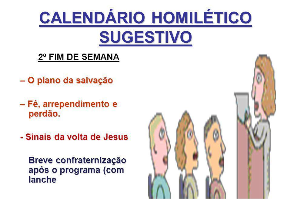 CALENDÁRIO HOMILÉTICO SUGESTIVO 2º FIM DE SEMANA – O plano da salvação – Fé, arrependimento e perdão. - Sinais da volta de Jesus Breve confraternizaçã