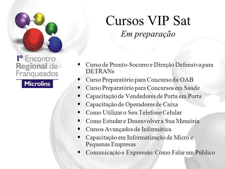 Cursos VIP Sat Em preparação  Curso de Pronto-Socorro e Direção Defensiva para DETRANs  Curso Preparatório para Concurso da OAB  Curso Preparatório