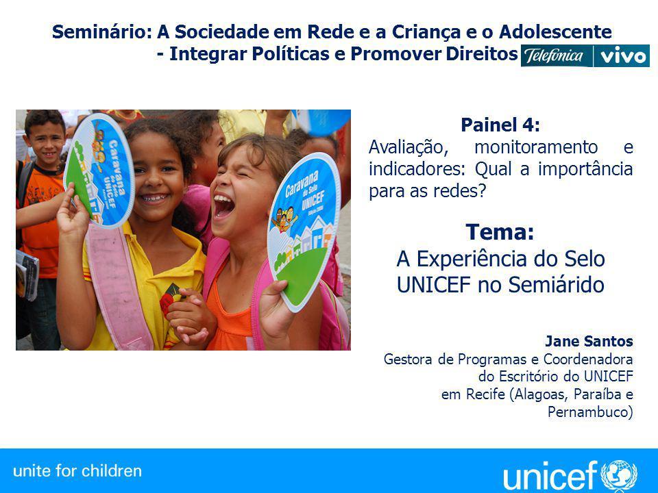 Seminário: A Sociedade em Rede e a Criança e o Adolescente - Integrar Políticas e Promover Direitos Painel 4: Avaliação, monitoramento e indicadores: