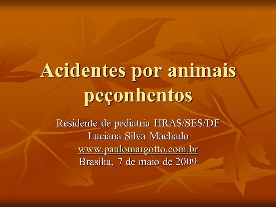 Acidentes por animais peçonhentos Residente de pediatria HRAS/SES/DF Luciana Silva Machado www.paulomargotto.com.br Brasília, 7 de maio de 2009