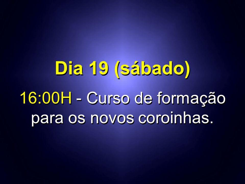 Dia 19 (sábado) 16:00H - Curso de formação para os novos coroinhas. Dia 19 (sábado) 16:00H - Curso de formação para os novos coroinhas.