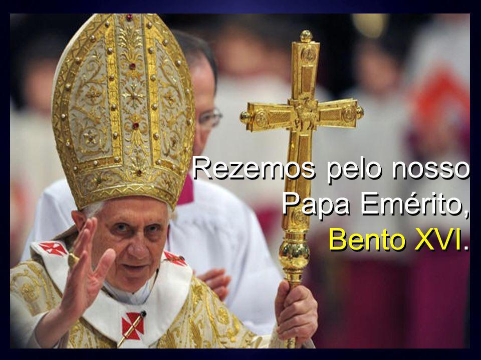 Rezemos pelo nosso Papa Emérito, Bento XVI. Rezemos pelo nosso Papa Emérito, Bento XVI.
