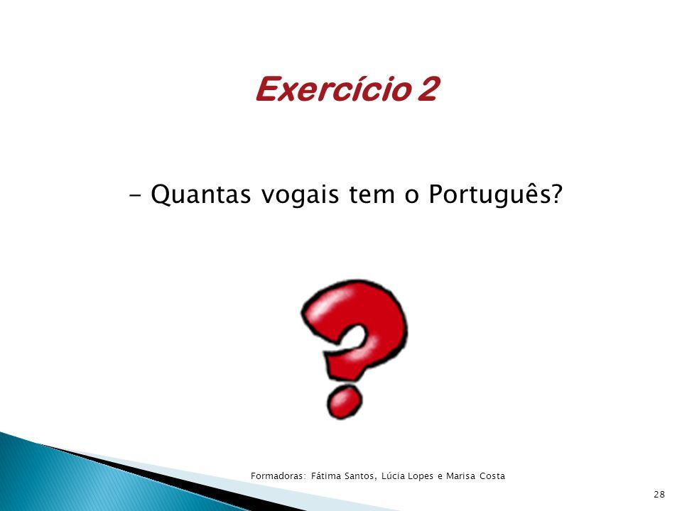 Exercício 2 - Quantas vogais tem o Português.