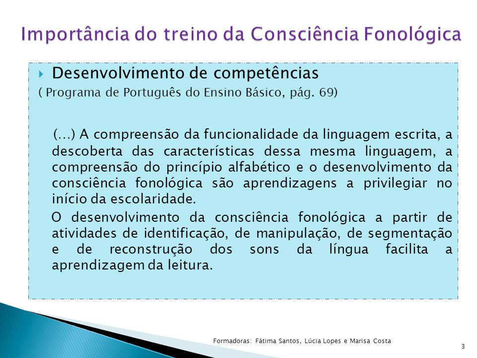 3  Desenvolvimento de competências ( Programa de Português do Ensino Básico, pág. 69) (…) A compreensão da funcionalidade da linguagem escrita, a des