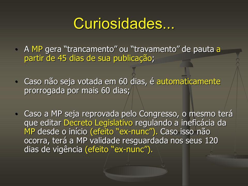 """Curiosidades... A MP gera """"trancamento"""" ou """"travamento"""" de pauta a partir de 45 dias de sua publicação; A MP gera """"trancamento"""" ou """"travamento"""" de pau"""