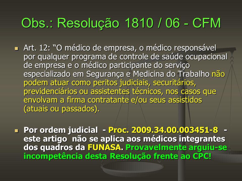 Obs.: Resolução 1810 / 06 - CFM Art.
