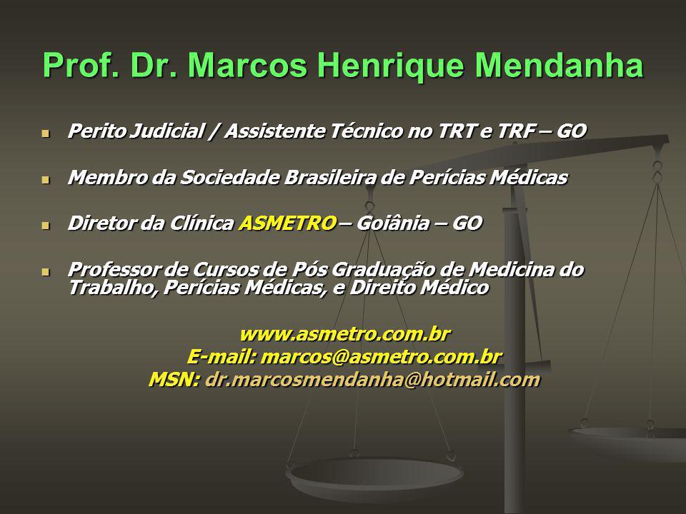 Prof. Dr. Marcos Henrique Mendanha Perito Judicial / Assistente Técnico no TRT e TRF – GO Perito Judicial / Assistente Técnico no TRT e TRF – GO Membr